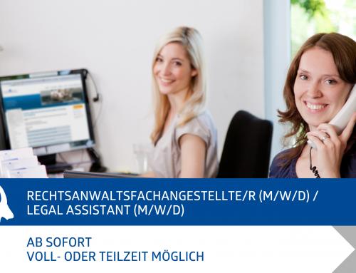 Rechtsanwaltsfachangestellte (m/w/d) / Legal Assistant (m/w/d) gesucht!